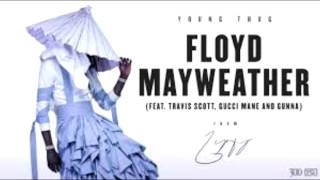 Young Thug Floyd Mayweather feat Travis Scott Gucci Mane and Gunna Download Mp3
