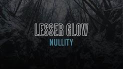 Lesser Glow - Nullity (Full Album)