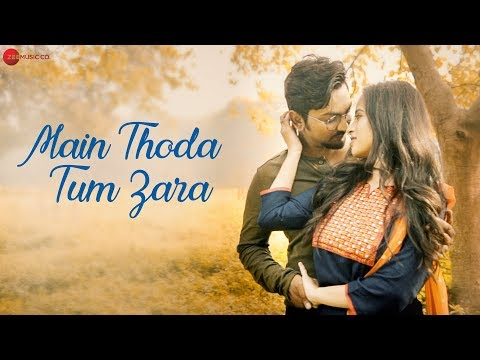 Main Thoda Tum Zara - Official Music Video | Aayat Shaikh & Minesh Singh | Ravi Chowdhury