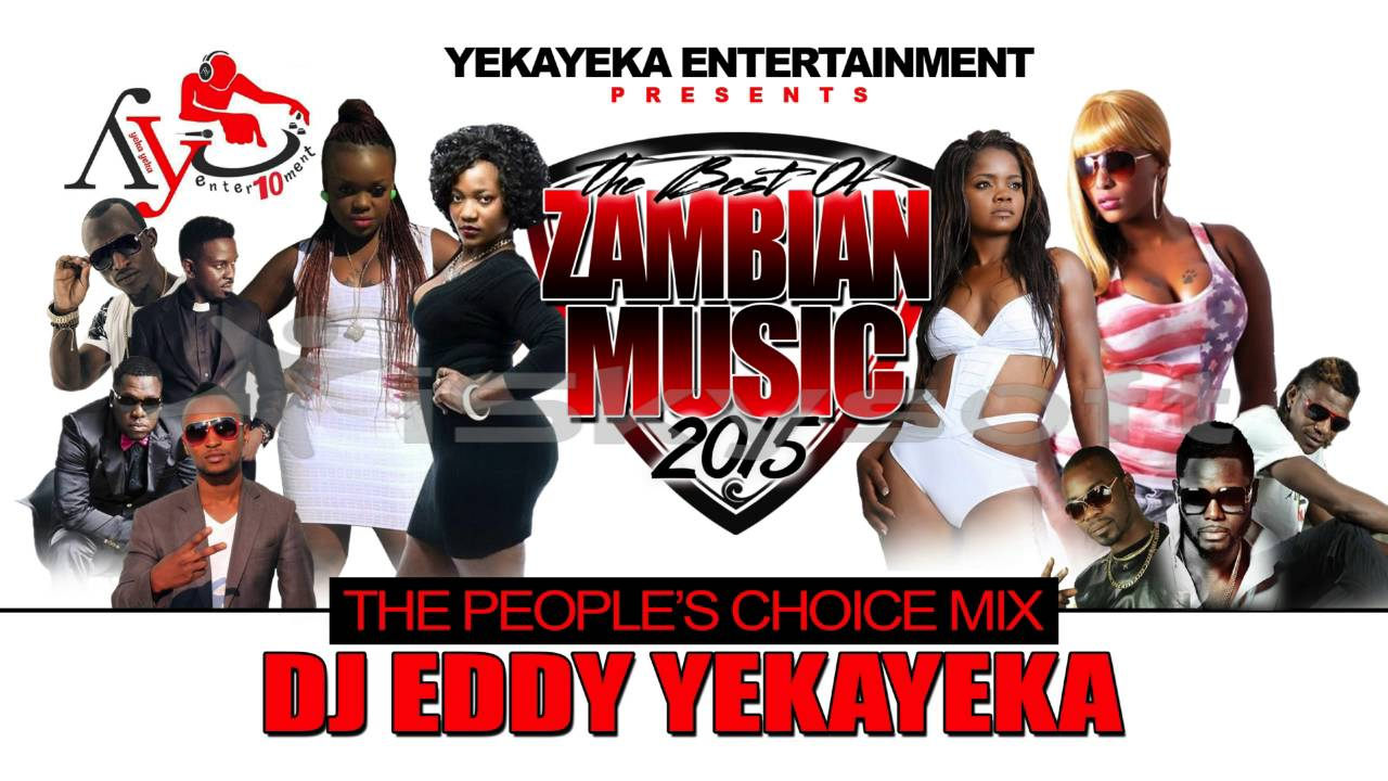 Download BEST OF ZAMBIAN MUSIC 2015 PART 1 OF 2 BY DJ EDDY YEKAYEKA