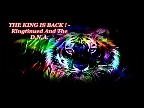 THE KING IS BACK ! -  Kingtinued And The D N A