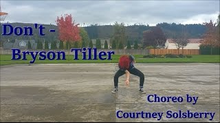 Don't - Bryson Tiller | Choreography by Courtney Solsberry
