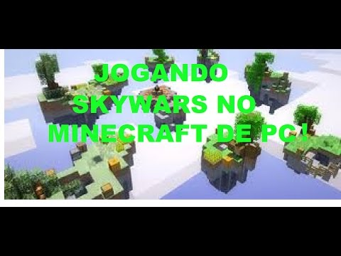 MINECRAFT:JOGANDO SKYWARS NO MINECRAFT DE COMPUTADOR!!!!!