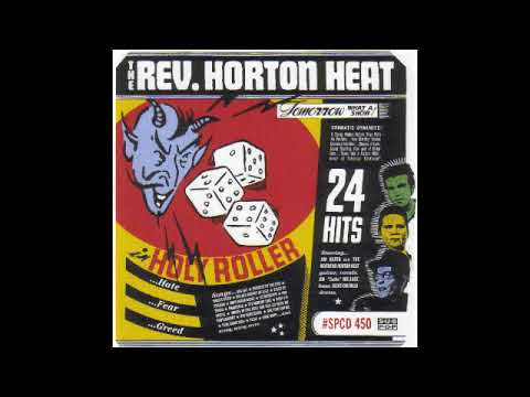 The Rev. Horton Heat - Holy Roller (Full Compilation Album) 1999