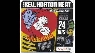 The Rev. Horton Heat - Holy Roller (Full Compilation Album) 1999