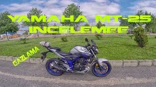 Yamaha MT-25 Inceleme // MotoVlog