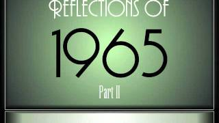 Reflections Of 1965 - Part 2 ♫ ♫  [35 Songs]