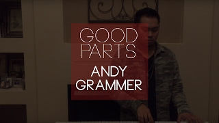Andy Grammer - Good Parts #THEGOODPARTSCOVERS