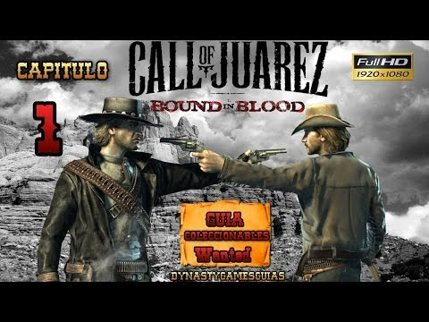 Call of Juarez Bound in Blood Capítulo 1 Acto I Guía coleccionables Modo Difícil Español 1080p HD