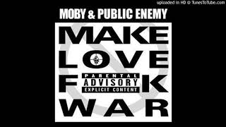 Moby and Public Enemy - Make Love F**k War (BADMOVE Clean Edit)