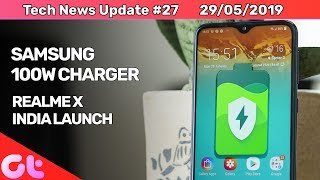 Samsung 100W Charger, Realme-X Launch Date, Google Maps New Update, Huawei's Ark OS   GT Hindi