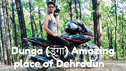Dunga (डुगा) Amazing tourist places || Dehradun || Uttarakhand