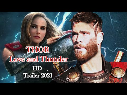 THOR: LOVE_AND_THUNDER (2021) Teaser Trailer Concept – Natalie Portman, Chris Hemsworth Marvel Movie