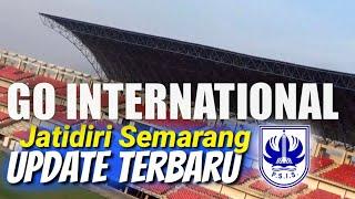 Update Stadion Jatidiri Semarang || Awal Agustus 2019