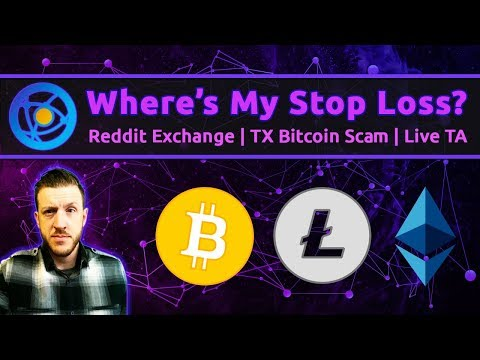 Where's My Stop Loss? | Reddit Crypto Exchange | TX BTC Scam