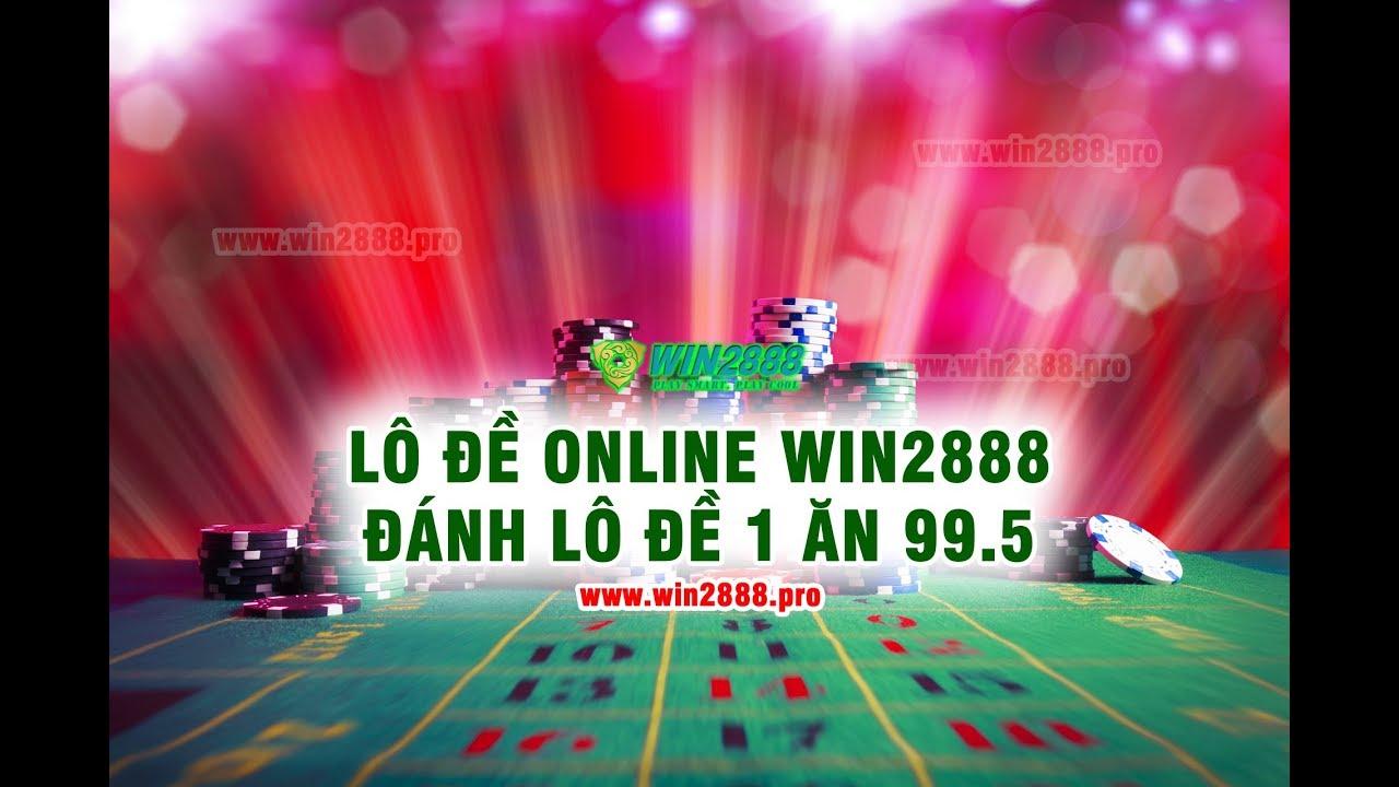 Hướng dẫn đánh lô đề online Win2888 siêu lợi nhuận hàng ngày 100%