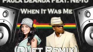 Paula DeAnda Ft. Ne-Yo & Fabolous - When It Was Me (Duet Remix)