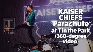 Kaiser Chiefs - Parachute (360-degree video) at T in the Park 2016