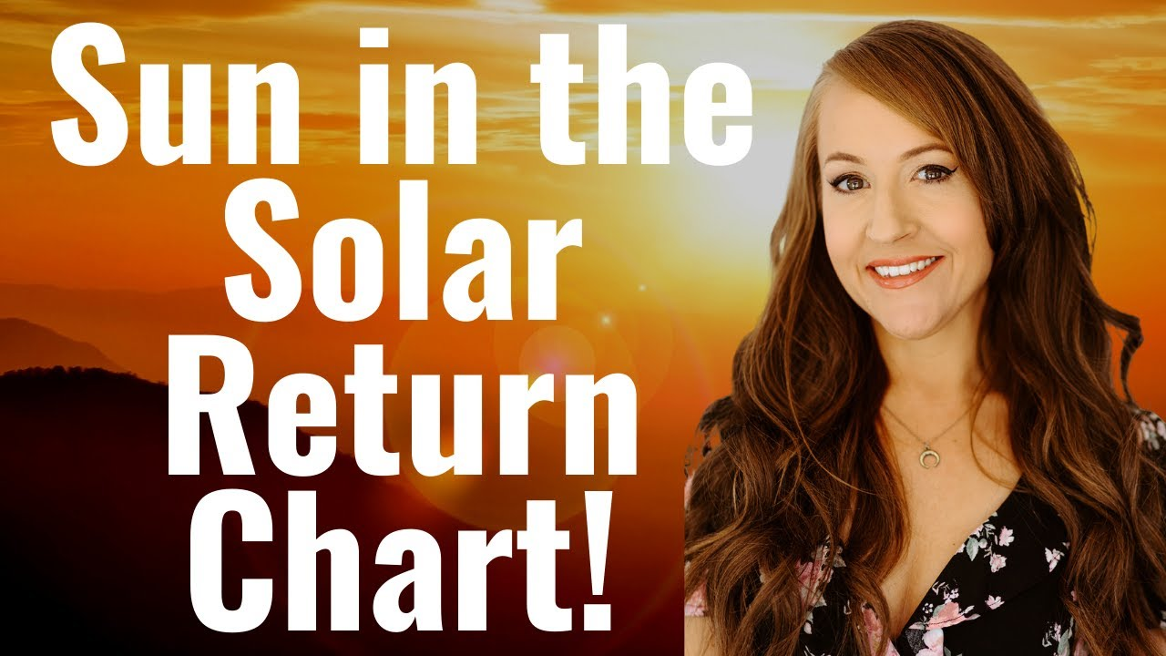 Your SOLAR RETURN SUN Shows the MOST IMPORTANT Influence for the YEAR AHEAD!