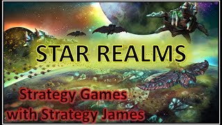 Star Realms - Basic Strategies with Strategy James
