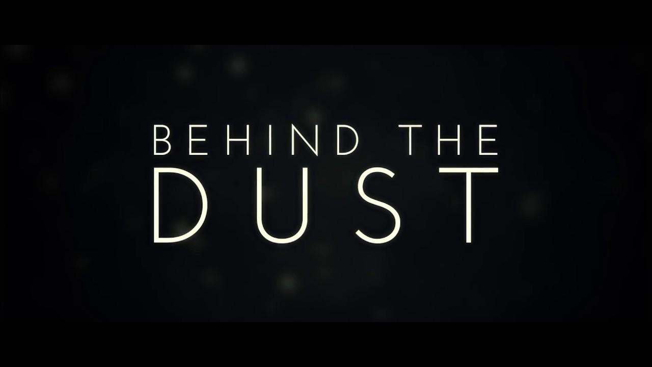 Behind The Dust teaser 2018