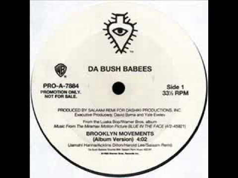 Da Bush Babees - Brooklyn Movements