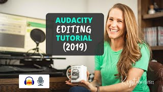 How to Edit Podcast in Audacity 2019