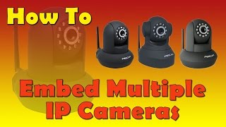 How To Embed Multiple Foscam Camera Video Feeds Into A Webpage