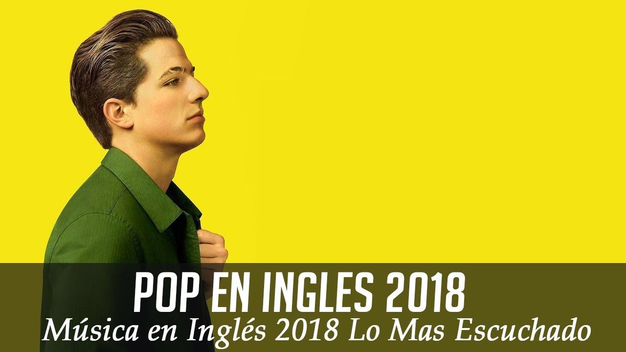 Música En Inglés 2018 Las Mejores Canciones Pop En Inglés Mix Pop En Ingles 2018 Youtube