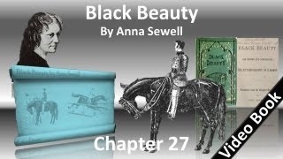 Chapter 27 - Black Beauty by Anna Sewell