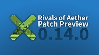 Rivals of Aether: Patch Preview 0.14.0