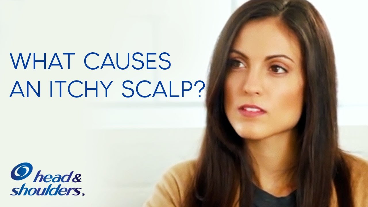 What Causes An Itchy Scalp Head Shoulders Youtube