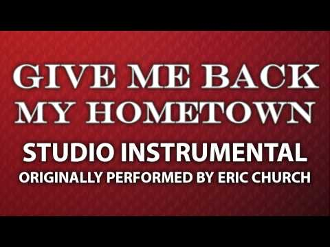 Give Me Back My Hometown (Cover Instrumental) [In The Style Of Eric Church]