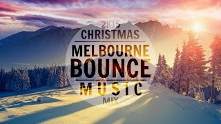 Christmas Bounce Mix 2015 ᴴᴰ | Melbourne Beats | Bounce Music