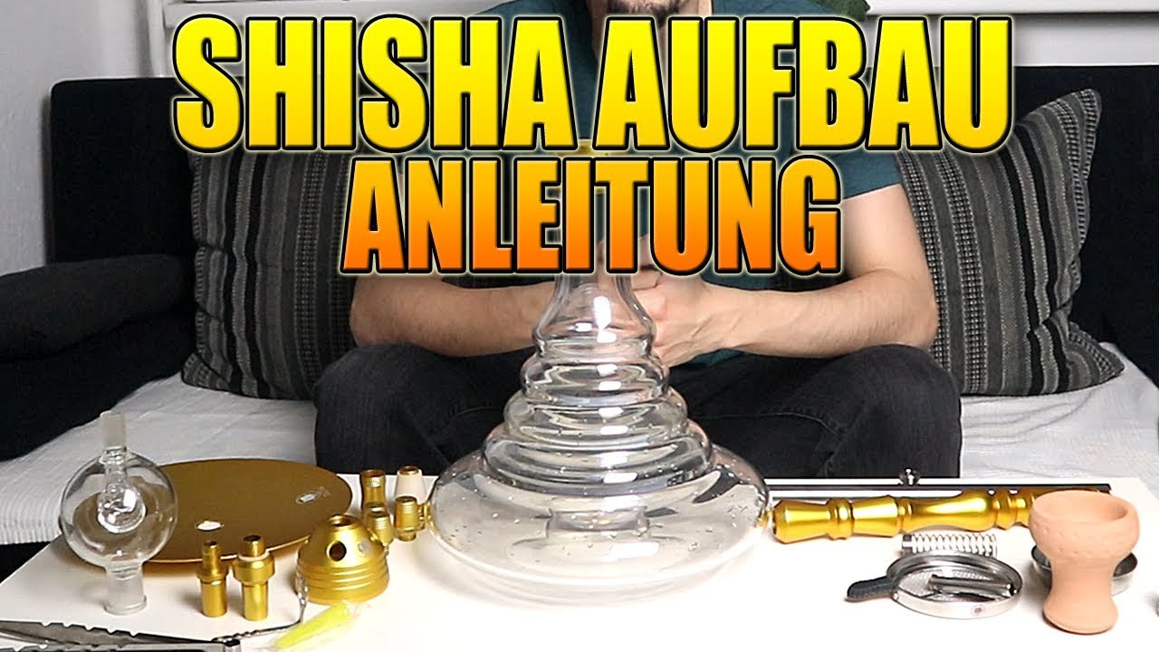 shisha aufbau anleitung f r anf nger zu zweit rauchen youtube