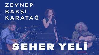 Zeynep Bakşi Karatağ - Seher yeli - Live performance /Konser kayıt