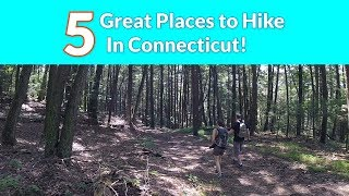 Five   Great Places to Hike   In Connecticut