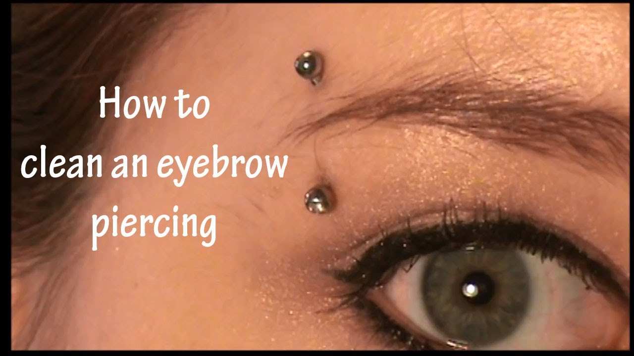 How To Clean An Eyebrow Piercing Youtube