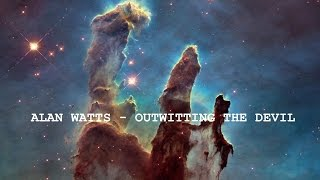 Alan Watts - Outwitting the Devil