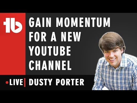 🔴 Gain Momentum On a New YouTube Channel - Hosted by Dusty Porter