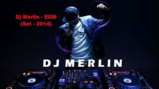 Dj Merlin - Electronic Dance Music (Set - 2014)
