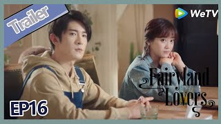 【ENG SUB】Fairyland Lovers EP16 trailer Bai Qi cannot understand how to deal Lin Xia in romantic way