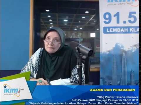 Bilakah Islam Datang Ke Kepulauan Melayu Prof Dr Tatiana Denisova Pakar Sejarah Radio IKIM FM