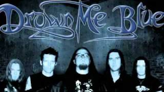 Drown Me Blue -  Gone