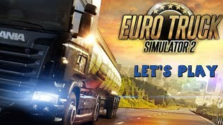 Euro Truck Simulator 2 - A Truckers Nightmare - Lets Play