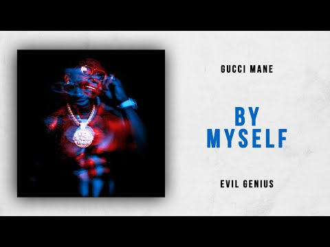 Gucci Mane - By Myself (Evil Genius) Mp3
