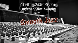 Smooth Jazz - Before and After Mixing and Mastering Samples