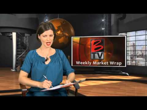 Business Television: BTV Weekly Market Wrap July 27