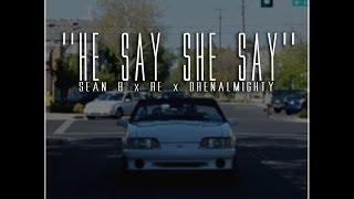 """HE SAY SHE SAY"" - Sean B, RE & drenALMIGHTY (prod"