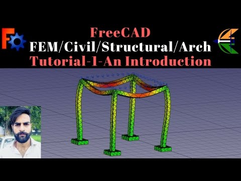 FreeCAD FEM/Civil/Structural/Arch Tutorial-1-An Introduction